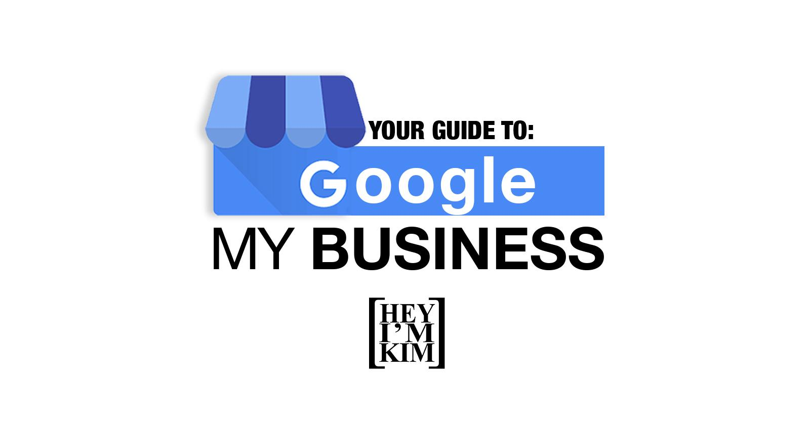 Your Guide to Google My Business