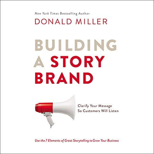 "donald miller's marketing book ""building a storybrand"""