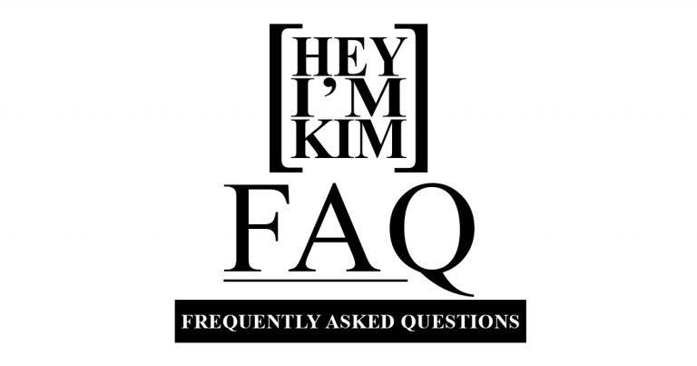 Frequently Asked Question image with Hey I'm Kim Logo