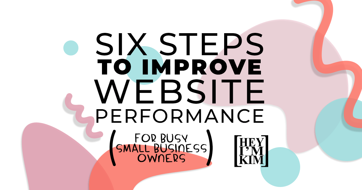 Six steps for Small Business Owners to Improve Website Performance