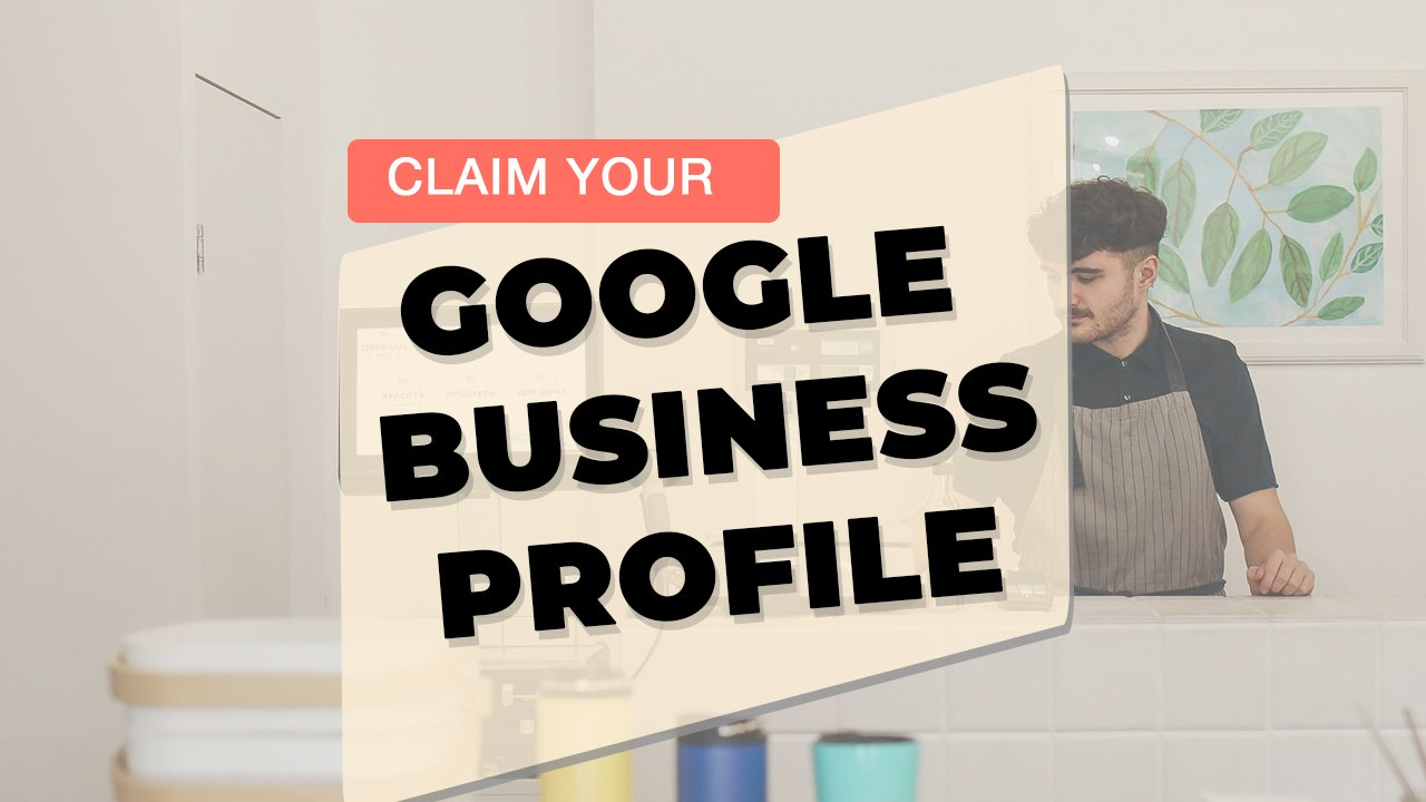 Claim Your Google Business Profile